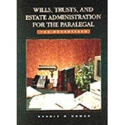 Wills, Trusts, and Estate Administration for the Paralegal by Dennis R. Hower