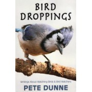Bird Droppings: Writings about Watching Birds & Bird Watchers