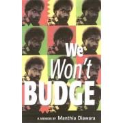We Won't Budge by Manthia Diawara