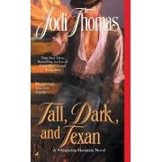 Tall, Dark, and Texan by Jodi Thomas