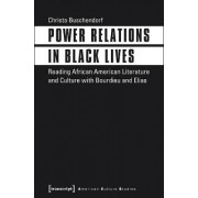 Power Relations in Black Lives by Christa Buschendorf