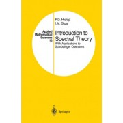Introduction to Spectral Theory by P.D. Hislop