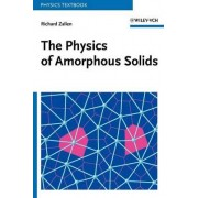 The Physics of Amorphous Solids by Richard Zallen