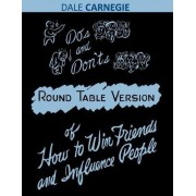 Do's and Don'ts of How to Win Friends and Influence People by Dale Carnegie