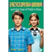 Encyclopedia Brown and the Case of Pablo's Nose by Donald J. Sobol