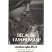 Because I am Human by Leo Buscaglia