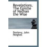 Revelations. the Epistle of Nathan the Wise by Donlevy John Heighes