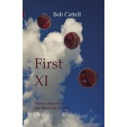 First XI by Bob Cattell