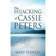 The Hijacking of Cassie Peters by Mary Stanley