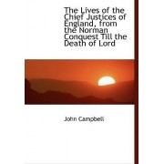 The Lives of the Chief Justices of England, from the Norman Conquest Till the Death of Lord by Photographer John Campbell