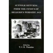 Suffolk Returns from the Census of Religious Worship of 1851 by T. C. B. Timmins