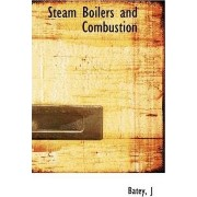 Steam Boilers and Combustion by Batey J