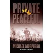Private Peaceful by Michael Morpurgo M.B.E.