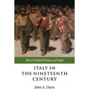 Italy in the Nineteenth Century by John A. Davis