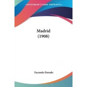 Madrid (1908) by Facundo Dorado