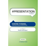 # Presentation Tweet Book01 by Wayne Turmel