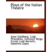 Plays of the Italian Theatre by Goldberg