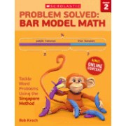 Problem Solved: Bar Model Math Grade 2: Tackle Word Problems Using the Singapore Method