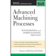 Advanced Machining Processes by Hassan Abdel-Gaward El-Hofy
