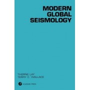 Modern Global Seismology: Volume 58 by Thorne Lay