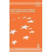 Institutional Challenges in Post-constitutional Europe by Luis De Sousa