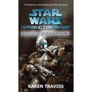 Star Wars Republic Commando: Hard Contact: Hard Contact by Karen Traviss