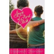 Love at First Click by Elizabeth Chandler
