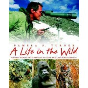 A Life in the Wild by Pamela S Turner
