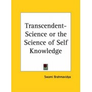 Transcendent-science or the Science of Self Knowledge (1922) by Swami Brahmavidya