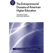 The Entrepreneurial Domains of American Higher Education by Matthew M. Mars