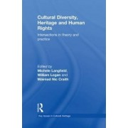 Cultural Diversity, Heritage and Human Rights by William Logan
