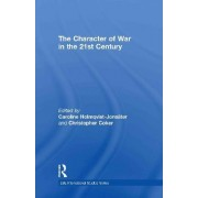 The Character of War in the 21st Century by Caroline Holmqvist-Jonsater