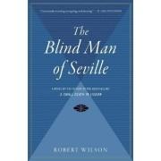 The Blind Man of Seville by Sir Robert Wilson
