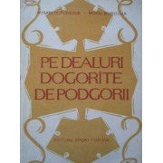 Pe Dealuri Dogorite De Podgorii - Avram D.tudosie Mihai Burduja