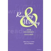 Reading and Writing for Academic Success: Teacher's Manual by Mary Kaye Jordan