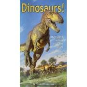 Dinosaurs!: The Biggest Baddest Strangest Fastest by Howard Zimmerman