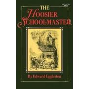 The Hoosier School-Master by Edward Eggleston