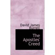 The Apostles' Creed by David James Burrell