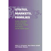 States, Markets, Families by Julia S. O'Connor
