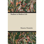 Nudism in Modern Life by Maurice Parmelee