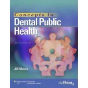 Concepts in Dental Public Health by Jill Mason