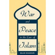War and Peace in the Law of Islam by University Distinguished Research Professor Majid Khadduri