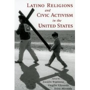 Latino Religions and Civic Activism in the United States by Gaston Espinosa