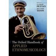 The Oxford Handbook of Applied Ethnomusicology by Svanibor Pettan