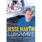 Lionheart: Journey of the Human Spirit by Jesse Martin