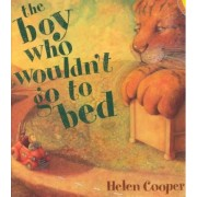 The Boy Who Wouldn't Go to Bed by Professor of English Language and Literature Helen Cooper
