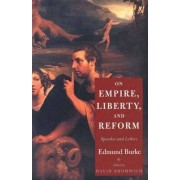 On Empire, Liberty and Reform by Edmund Burke