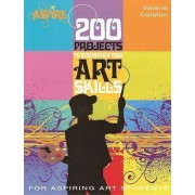 200 Projects to Strengthen Your Art Skills by Valerie Colston