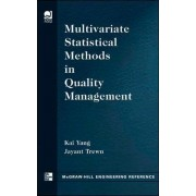 Multivariate Statistical Methods in Quality Management by Kai Yang