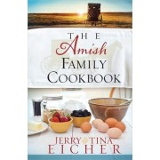The Amish Family Cookbook by Jerry S. Eicher